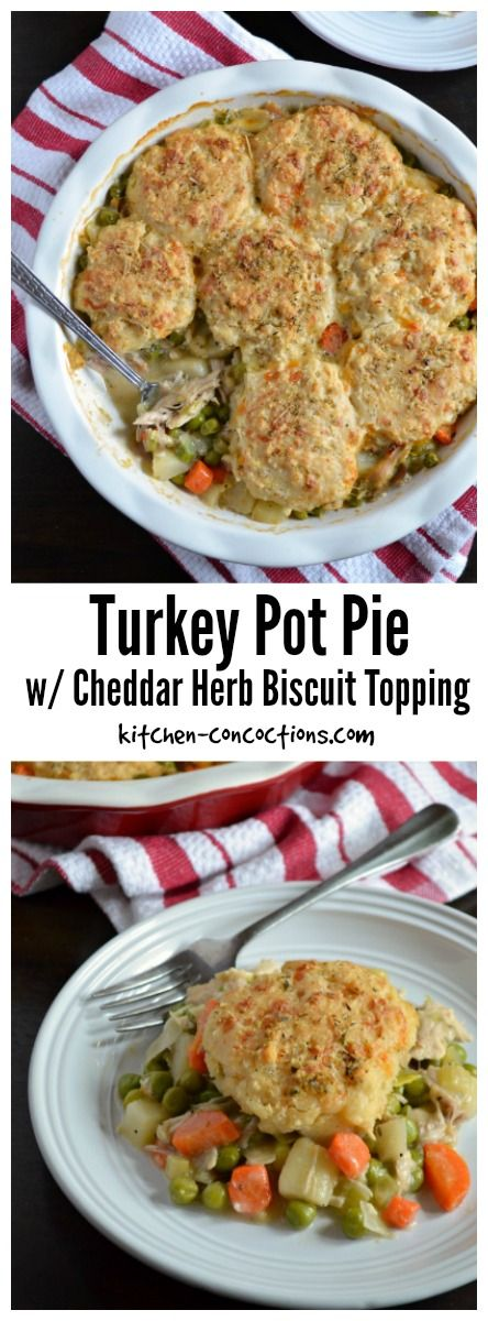 Turkey Pot Pie with Cheddar Herb Biscuit Topping