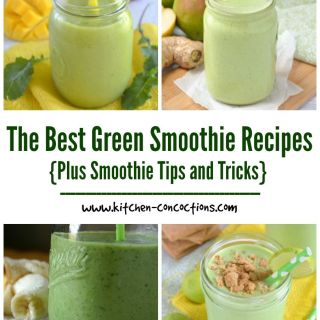 The Best Green Smoothie Recipes {Plus Smoothie Tips and Tricks}