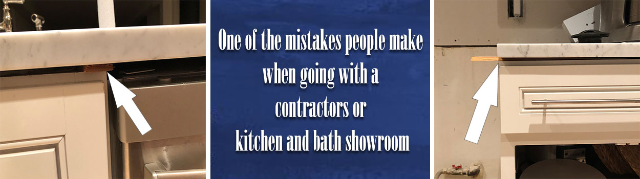 One of the mistakes people make when going with a contractors or kitchen and bath showroom