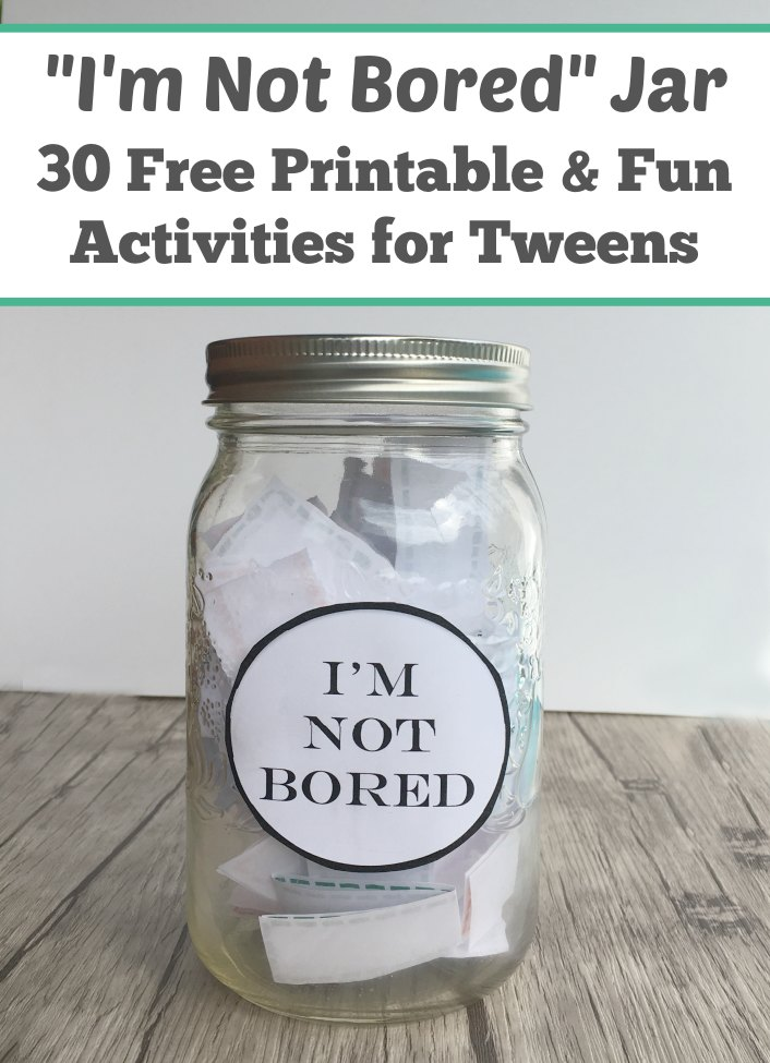 Im Bored Activities For Tweens Free Printable