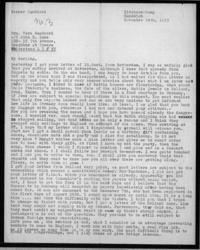 """Kitchener camp, Werner Gembicki, Letter, Family safely at sea to USA, Family news, Dutch shipping to UK stopped because of mines, Food parcel arrived at camp, London Consulate Form 15, """"Forty men are summoned to the December 7th, who had been registered in the first days of August 1938. I count upon March or April 1940"""", Life in KC """"goes on, the weather is bad ... an advantage preventing bombers to come to England"""", Working with Mohrnwitz, Long evenings are difficult, Playing chess and bridge, 24 November 1939, page 1"""