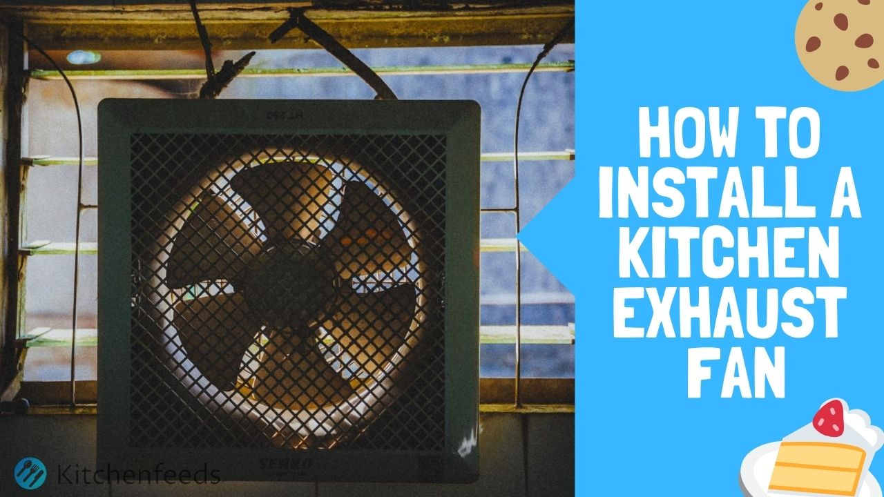 how to install a kitchen exhaust fan