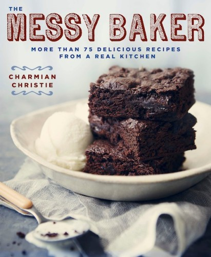 Messy Kitchen Baking: The Messy Baker By Charmian Christie {cookbook Review