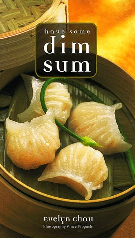 Have Some Dim Sum by Evelyn Chau