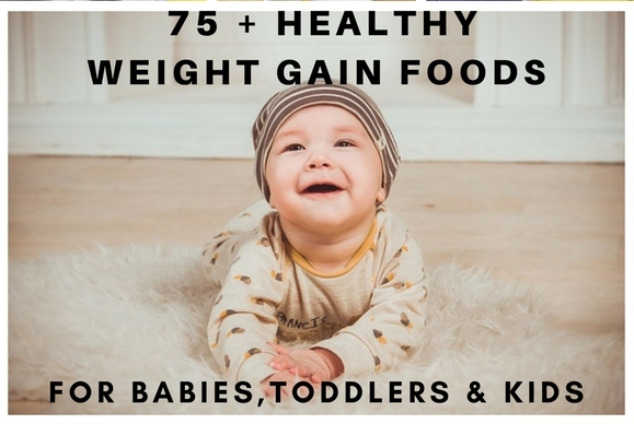 HEALTHY WEIGHT GAIN FOODS FOR INFANTS,BABIES & TODDLERS