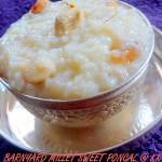 Barnyard Millet sweet pongal