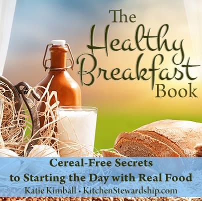 The Healthy Breakfast Book by Kitchen Stewardship