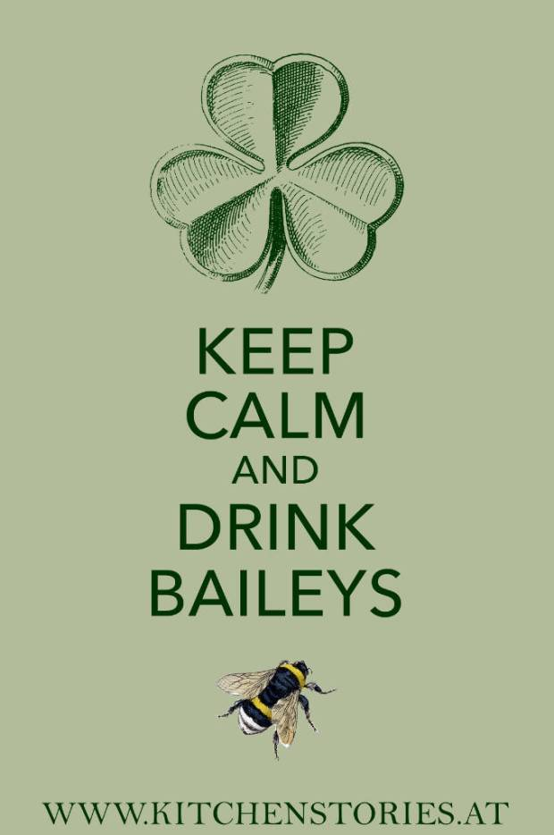 Keep Calm And Drink Baileys - St. Patrick's Day Poster
