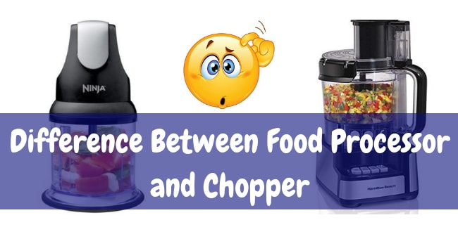 difference between food processor and chopper