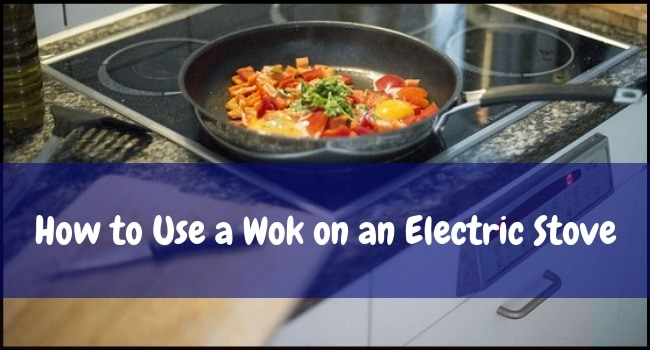 How To Use a Wok On an Electric Stove