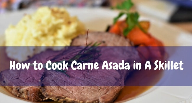 How to Cook Carne Asada in A Skillet
