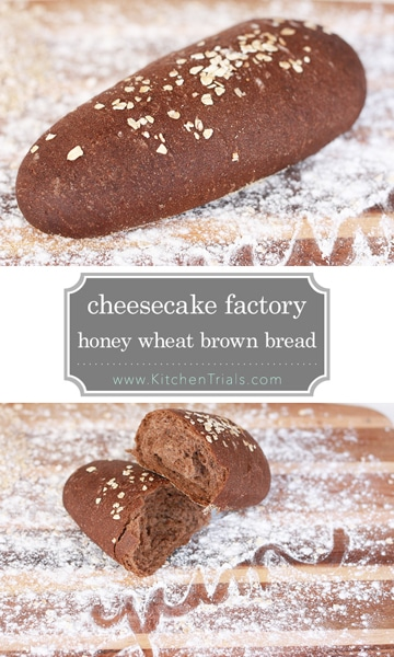 Cheesecake factory honey wheat brown bread copycat recipe