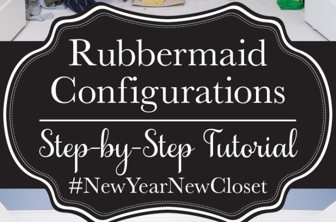 Rubbermaid Configurations Custom Closet Kit Tutorial with step-by-step photos! I LOVE how easy this was to set up and rearrange! #NewYearNewCloset #ad