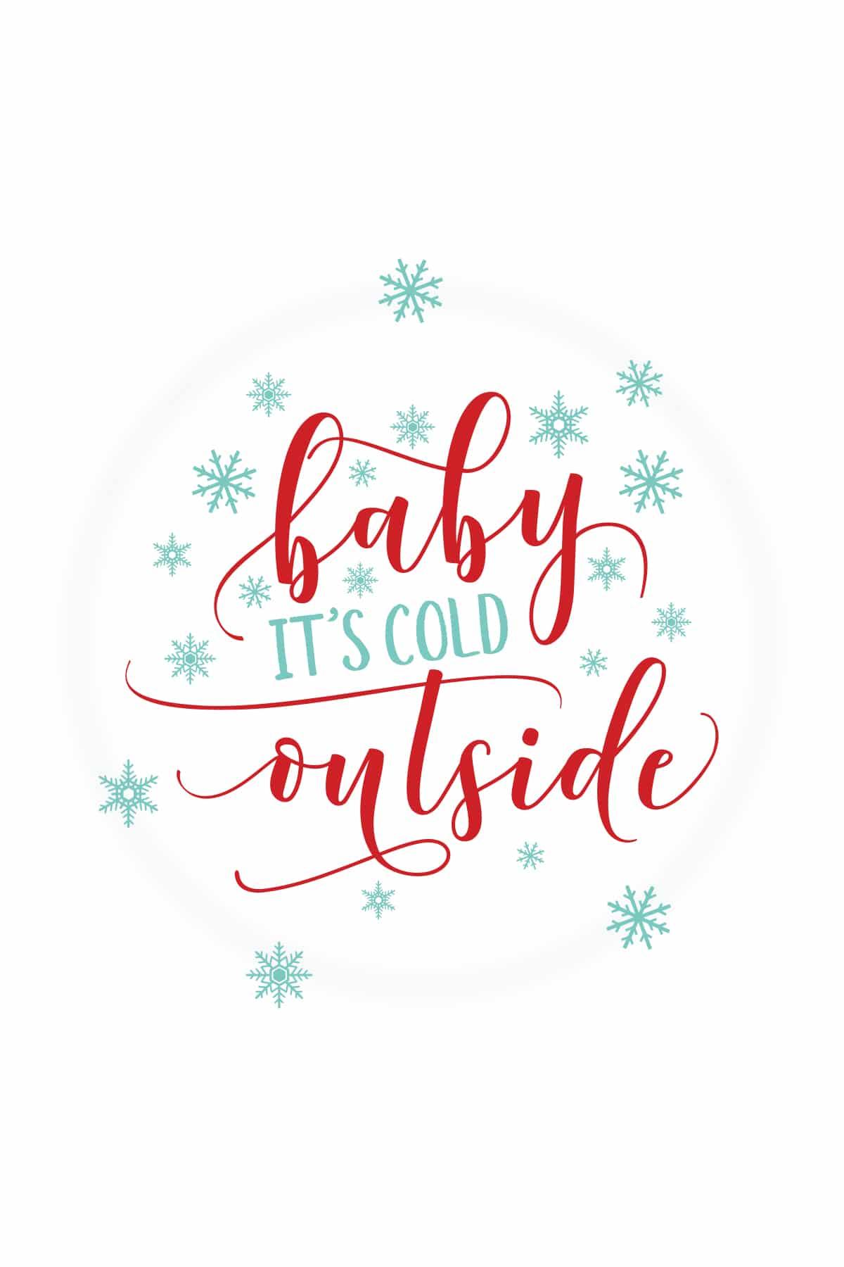 Baby Its Cold Outside Free Christmas Printable
