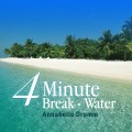 4 Minute Break water meditation music CD and mp3