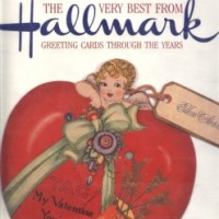 The Very Best From Hallmark: Greeting Cards Through The Years