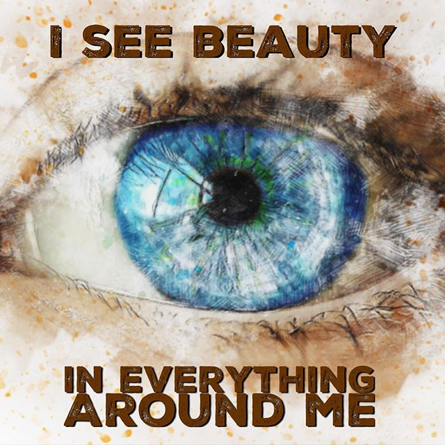 Monday Mantra : I see beauty in everything around me.