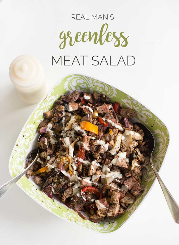 "Real Man's Greenless Meat Salad - a heaping pile of marinated meat, drizzled with a creamy vinaigrette. This greenless ""salad"" won't disappoint."