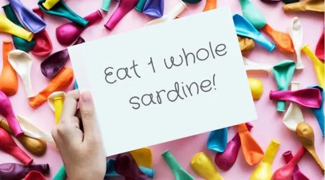 Eat 1 whole sardine