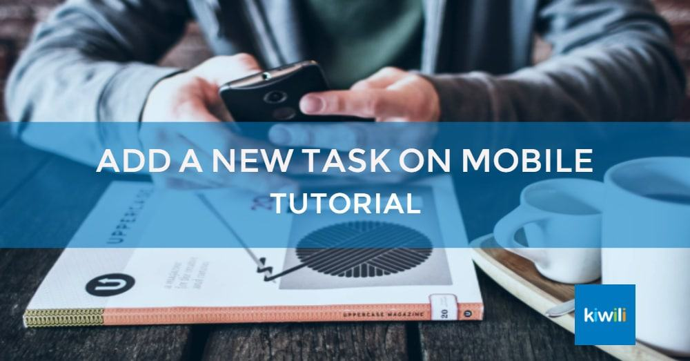 Add a New Task on Mobile with Kiwili