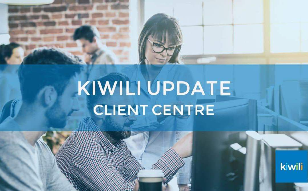 Kiwili Update: A New Client Centre to Better Manage Your Customer Relations