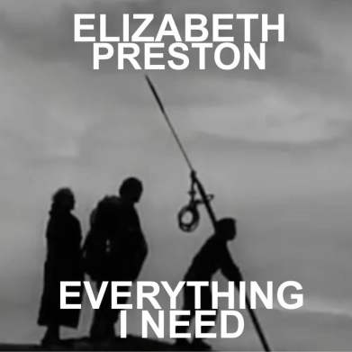 Elizabeth Preston - Everything I need