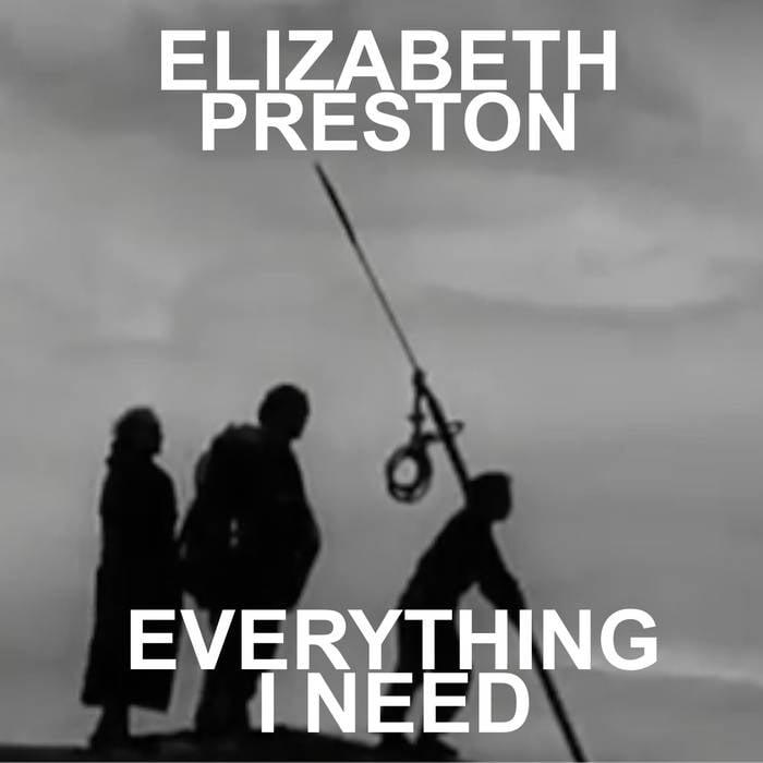 Elizabeth Preston - Everything I need