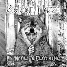 Siobhan Mazzei - Wolf In Sheeps Clothiing