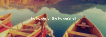 The Power of the PowerShell - The Power of the PowerShell