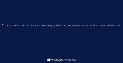 User Profile Not Sync - Fixing Roaming User Profile Not Completely Synchronized on Windows Server 2012