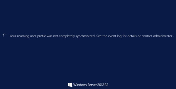 User Profile Not Sync 600x306 - Fixing Roaming User Profile Not Completely Synchronized on Windows Server 2012