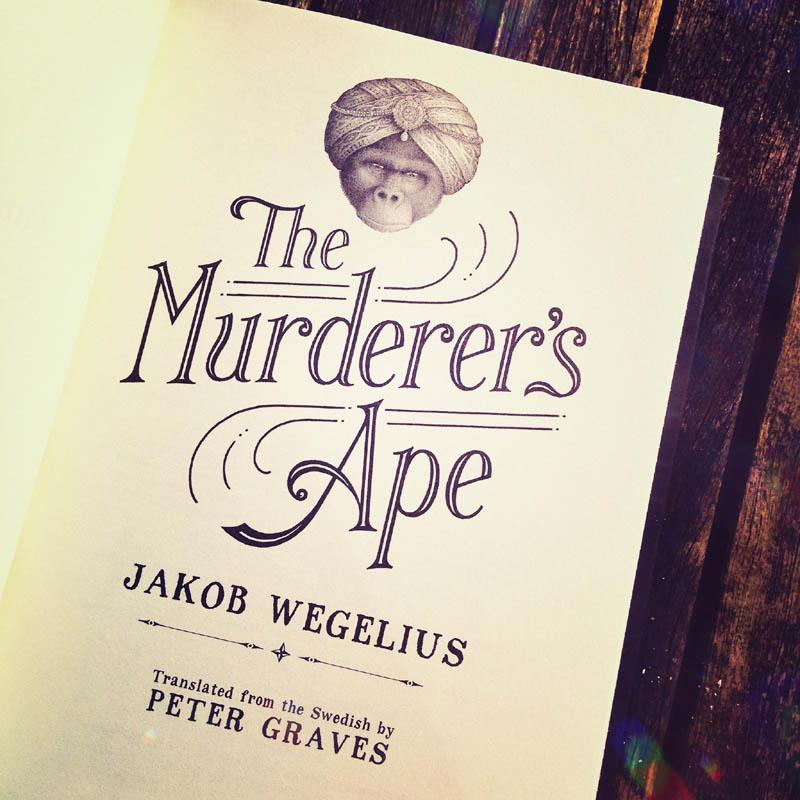 The Murderer's Ape - Jakob Wegelius - title page