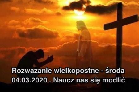 Panie naucz nas się modlić - 04.03.2020