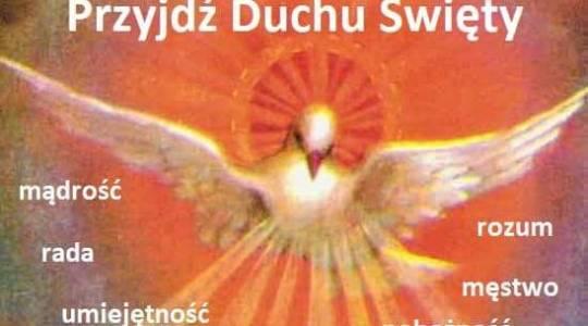 Przyjdź Duchu Święty, napełnij serca nasze Twoją miłością  niedziela Zesłania Ducha Świętego