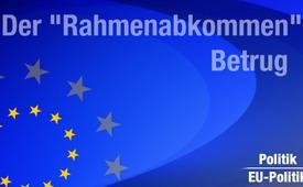 """Der """"Rahmenabkommen"""" Betrug"""