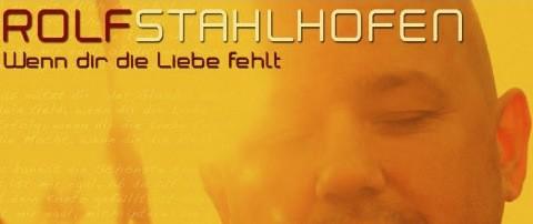 Rolf Stahlhofen - Wenn dir die Liebe fehlt