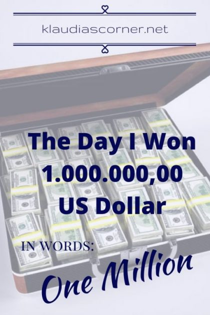 The Day I Won 1.000.000,00 US Dollar -