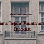 Home Repair Maintenance – Full Checklist Of Proactive Approaches To Keep Your Home In Good Condition !