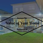 Increasing the Value of Your Home – What's On the Outside Does Matter !