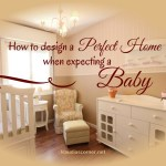 Family Home Plans – How To Design A Perfect Home When Expecting A Baby