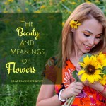 World of Flowers -The Beauty of Flowers and their Meanings