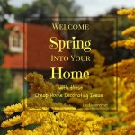 Cheap Home Decorating Ideas – Welcome Spring Into Your Home With These Simple Steps