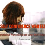 Self Confidence Wanted ! – Surprising Ways To Fix Low Self-Esteem