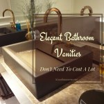 Elegant Bathroom Vanities Don't Need To Cost A Lot!