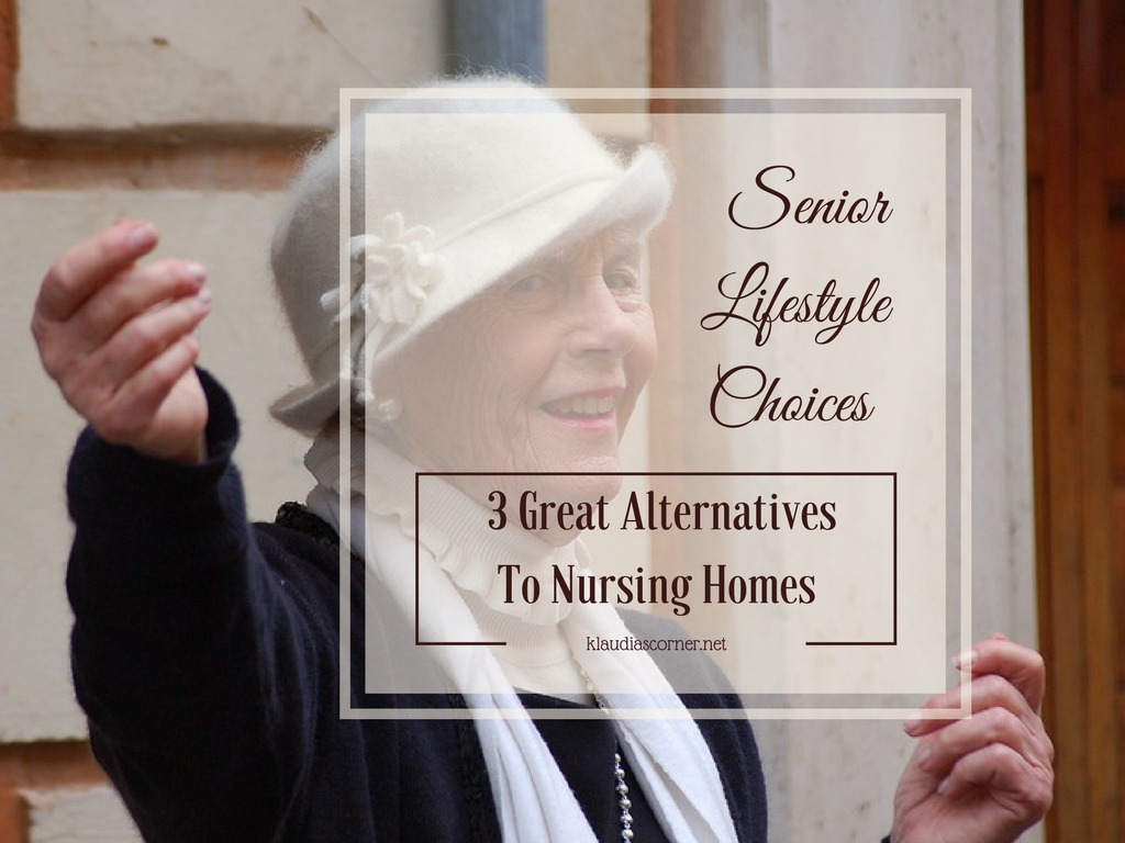 Senior Lifestyle Choices - 3 Great Alternatives To Nursing Homes