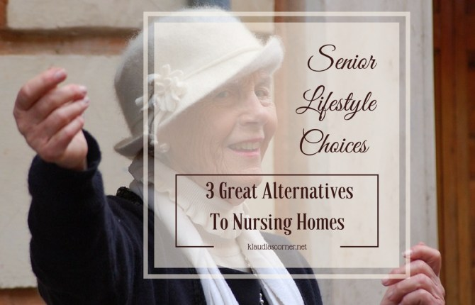 Senior Lifestyle Choices 3 Great Alternatives To Nursing Homes