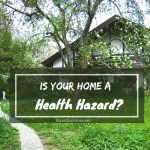 Is Your Home A Health Hazard? – Tips For A Healthy Living At Home