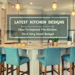 Latest Kitchen Designs – How To Improve The Kitchen On A Very Small Budget
