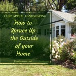 Curb Appeal Landscaping Ideas – Sprucing Up The Outside Of Your Home