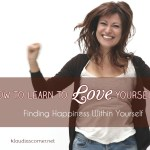 Help Guide – How Do You Learn To Love Yourself? – Finding Happiness Within Yourself